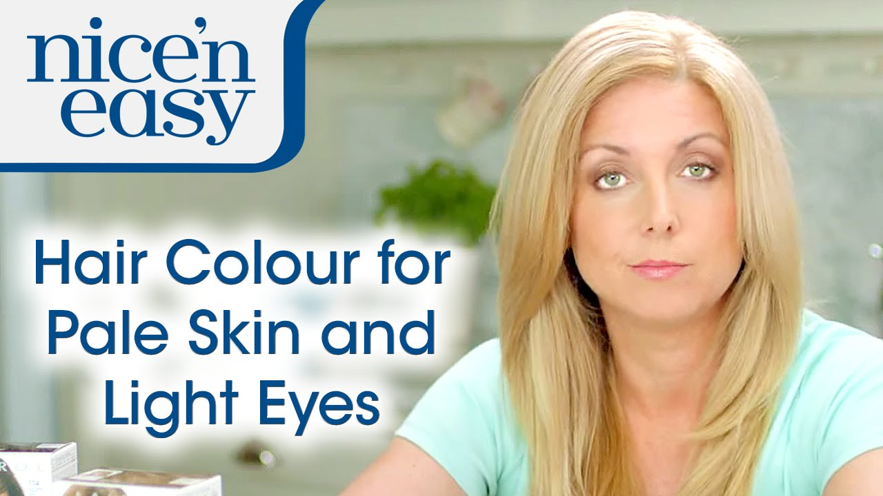 How To Choose Hair Colour For Pale Skin And Light Eyes Nice N