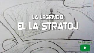 La legendo el la stratoj - Kelkaj Rakontoj
