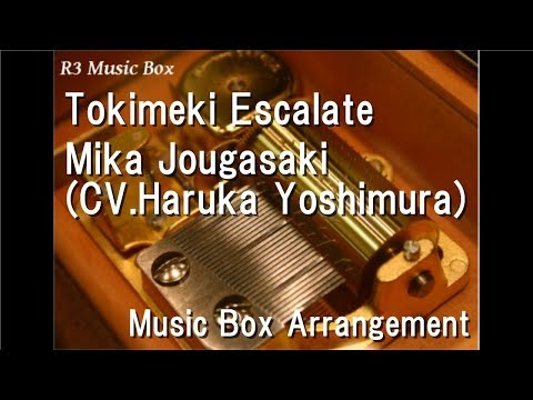 "Tokimeki Escalate/Mika Jougasaki [Music Box] (""The Idolmaster Cinderella Girls"" Character Song)"