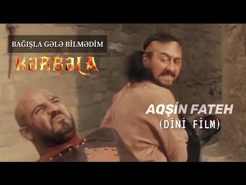 Aqsin Fateh Bagisla Gele Bilmedim Kerbela Dini Film Youtube