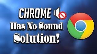 How To Fix No Sound In Google Chrome [2020]