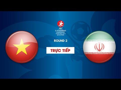 TRỰC TIẾP   U19 VIỆT NAM vs U19 IRAN   Vòng loại 2 giải bóng đá U19 nữ châu Á 2019