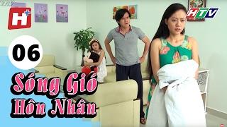 Sóng Gió Hôn Nhân - Tập 06   Phim Tình Cảm Việt Nam Hay Nhất 2017