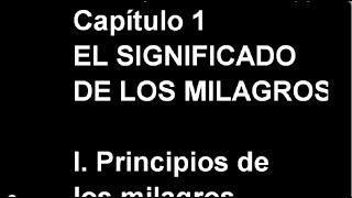 UN CURSO DE MILAGROS, Introducción & Capítulo 1: EL SIGNIFICADO DE LOS MILAGROS thumbnail