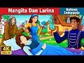 Mangita Dan Larina   Mangita And Larina Story in Indonesian   Dongeng Bahasa Indonesia