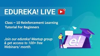 Class - 10 Data Science Training | Reinforcement Learning Tutorial For Beginners | Edureka