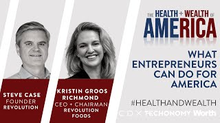 Steve Case and Kristin Richmond on What Entrepreneurs Can Do for America