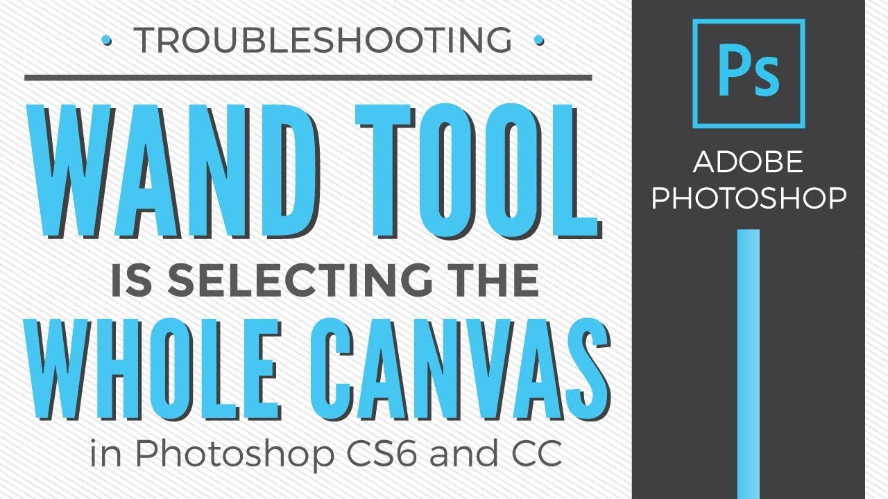 Wand Tool is Selecting Whole Document in Photoshop CC
