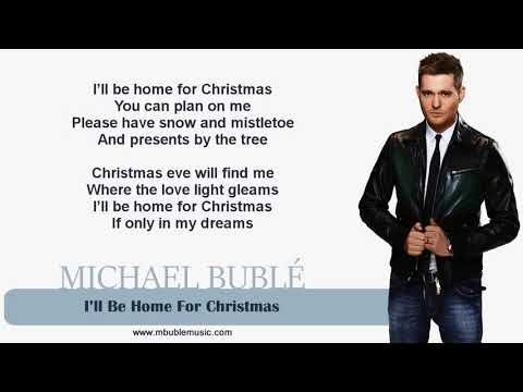 Michael Bublé - I'll Be Home For Christmas [Lyrics]