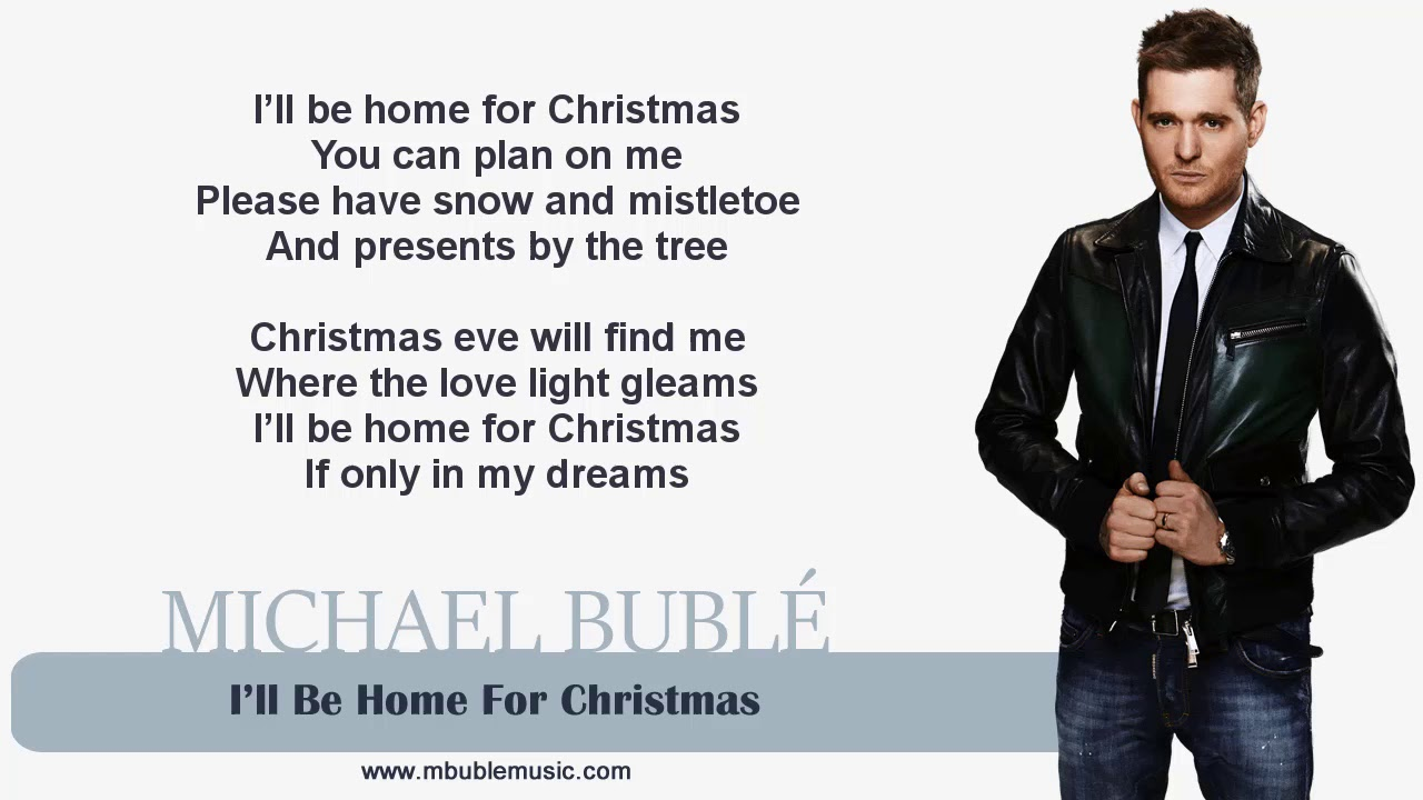 Michael Bublé - I\'ll Be Home For Christmas [Lyrics] - YouTube