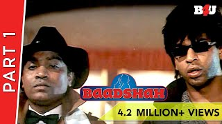 Baadshah | Shahrukh Khan, Twinkle Khanna, Johnny Lever | Part 1 | B4U Mini Theater