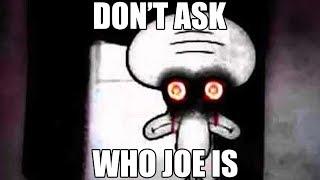 Don't ask who joe is meme