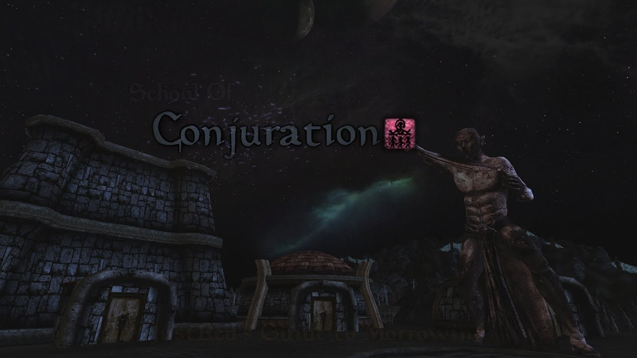 Conjuration School of Magic | HitchHikers Guide to Morrowind