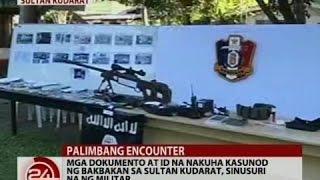 24 Oras: Mga dokumento at ID na nakuha kasunod ng bakbakan sa Sultan Kudarat, sinusuri na ng militar