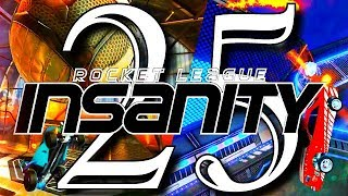 ROCKET LEAGUE INSANITY 25 ! (BEST GOALS, INSANE REDIRECTS, RESETS, DRIBBLES)