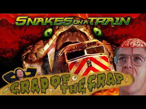 Crap of the Crap - Snakes on a Train (2006)