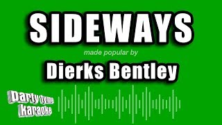 Karaoke sing-along version of 'sideways'made popular by dierks bentley, produced party tyme karaoke.do you want to view more videos?cli...