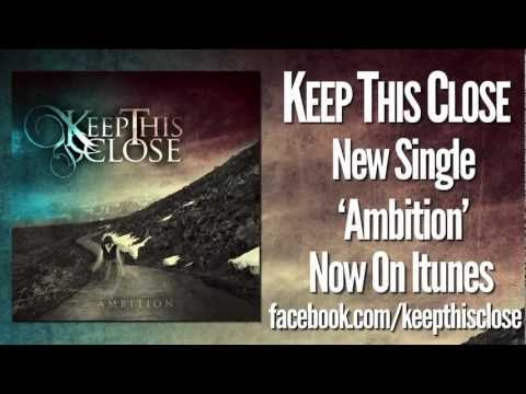 Keep This Close - Ambition [Lyric Video] Official