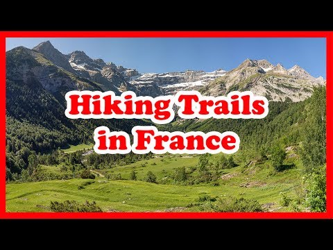 5 Top-Rated Hiking Trails in France | Europe Hiking Guide
