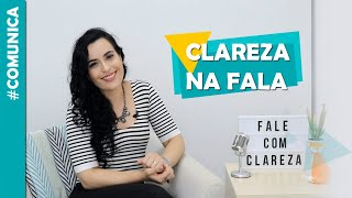 Definitivo: Responda essas 5 coisas simples para FALAR com MAIS CLAREZA!