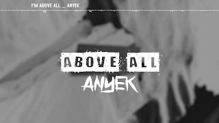 Anyek - I am above all - music Video
