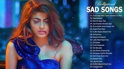 TOP 26 BOLLYWOOD HINDI SAD SONGS PLAYLIST 2018 // Top Heart Broken Hindi, INDIAN Sad Songs Jukebox