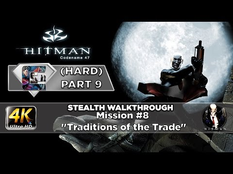 "HITMAN: Codename 47 - HARD Part 9 Mission #8 ""Traditions of the Trade"""