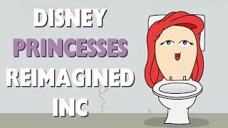 Disney Princesses Reimagined INC
