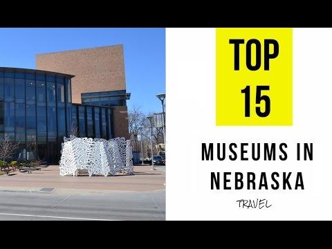 TOP 15. Best Museums in Nebraska