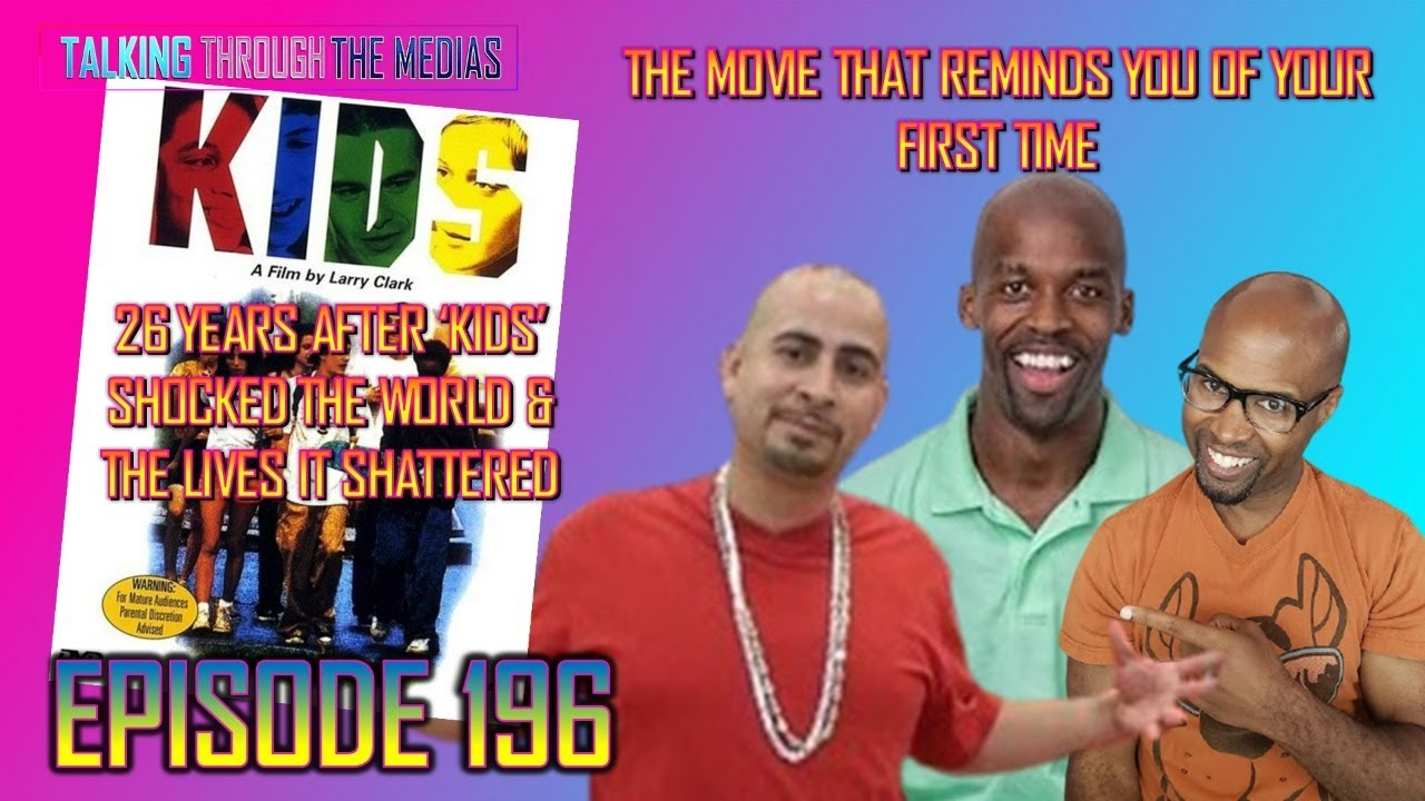 The Movie That Reminds You Of Your First Time - Kids Movie & The Lives It Shattered #196