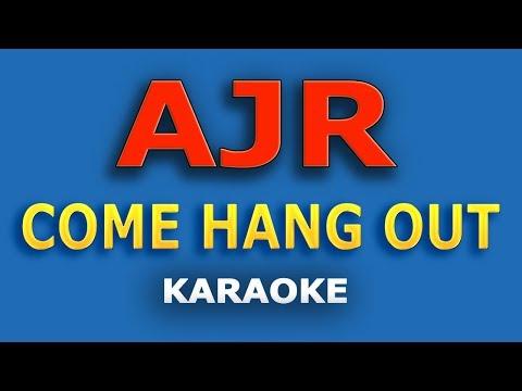 AJR - Come Hang Out LYRICS Karaoke