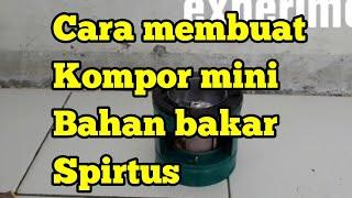 Cara membuat kompor dari kaleng bekas. Bahan bakar spirtus