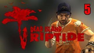 Прохождение Dead Island Riptide. Часть 5. Выход есть