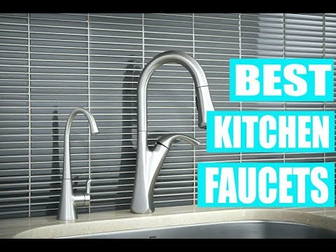 Best Kitchen Faucets 2019 Reviews And Buying Guide Youtube