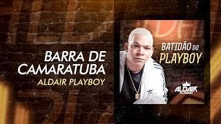 Aldair Playboy - Barra De Camaratuba (Batidão do Playboy) [Áudio Oficial]