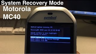 Motorola MC40 Recovery Mode - How To Enter System Recovery Mode On Motorola, Zebra or Symbol MC40