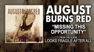 Watch August Burns Red Missing This Opportunity video