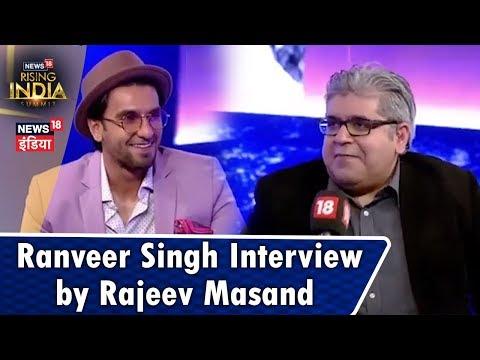 Ranveer Singh Interview by Rajeev Masand at #News18RisingIndiaSummit