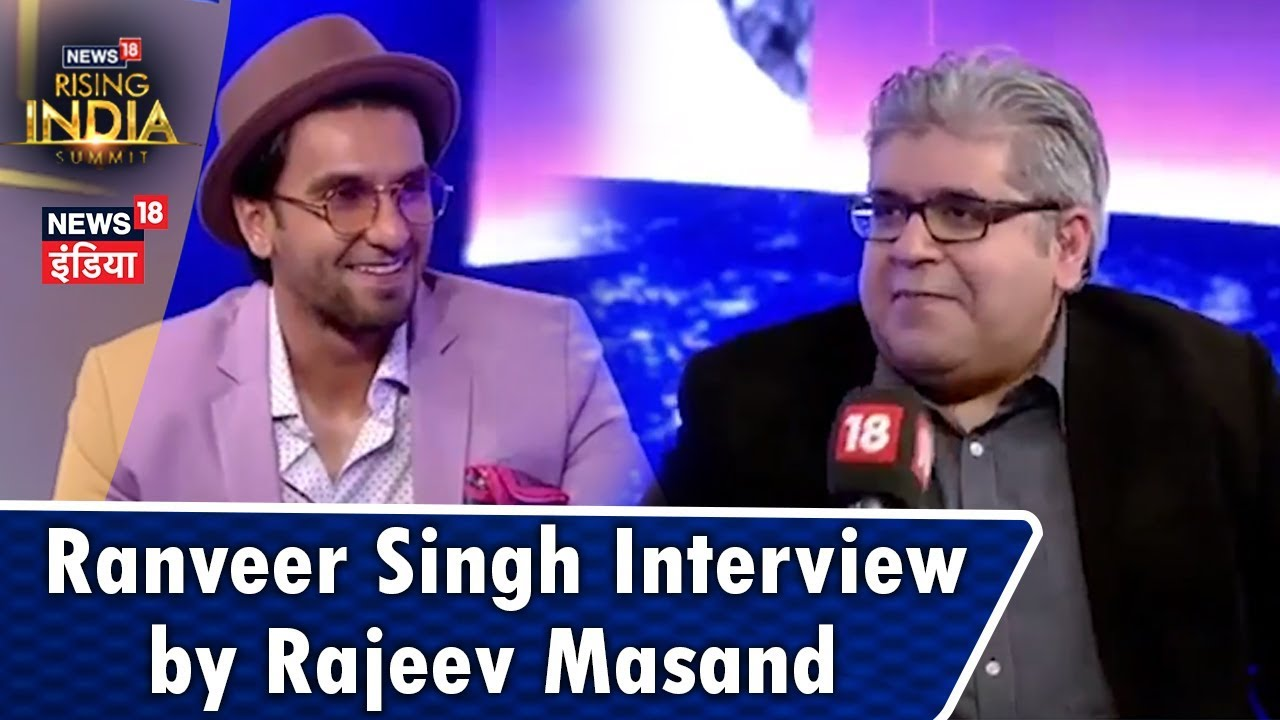 Ranveer Singh Interview by Rajeev Masand at #News18RisingIndiaSummit
