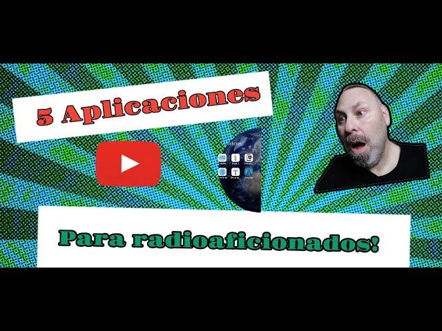 5 Aplicaciones útiles para Radioaficiondos!