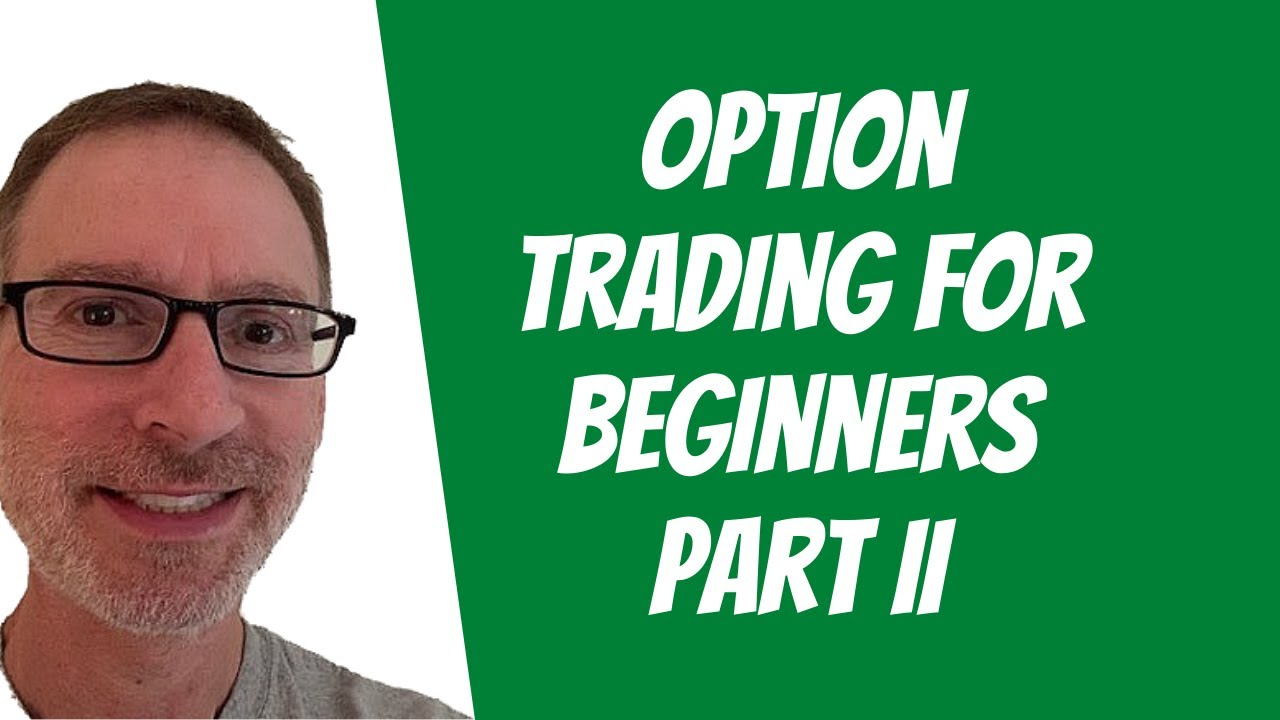 Options Trading For Beginners - Part II