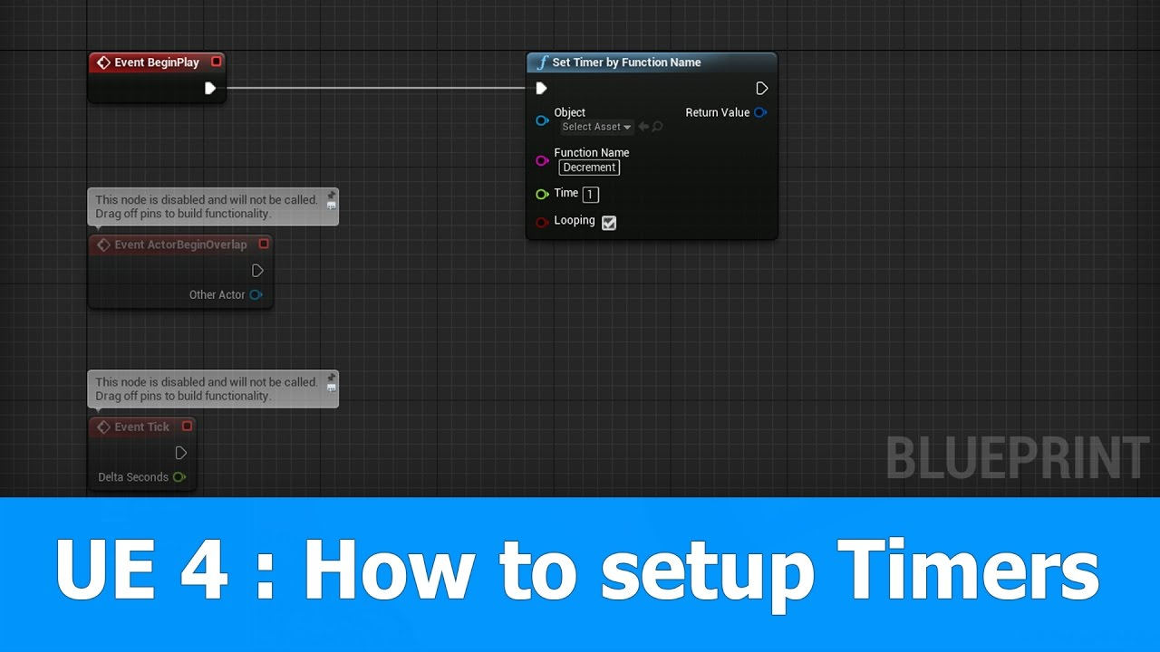 UE4 : How to use Timers in blueprints of Unreal Engine 4