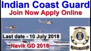 Navik GD Indian Coast Guard Vacancy 2018 Apply Online 2019 Batch Coast Guard 10+2 Entry