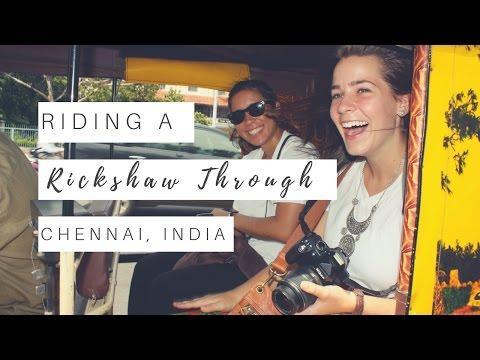 Riding A Rickshaw Through Chennai, India