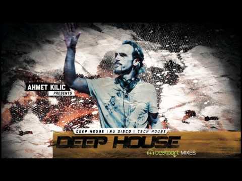 DEEP HOUSE BeatportMix 2016 - AHMET KILIC