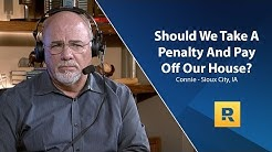Should We Take A Penalty And Pay Off Our House?