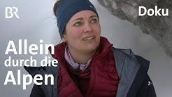 Ana Zirner: Zu Fuß über die Alpen | Bergauf-Bergab | Doku | Berge | BR