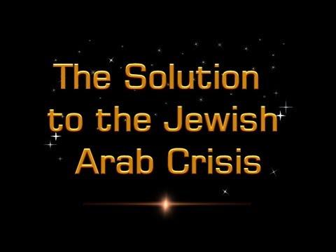 The soloution to the Jewish Arab Crisis  Mr Ryan King Christadelphians