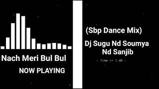 Nach Meri Bul Bul Ft Umakant Nd Arpita Sbp Dance Mix Dj Sugu Nd Soumya Nd Sanjib Mp3 Song Download