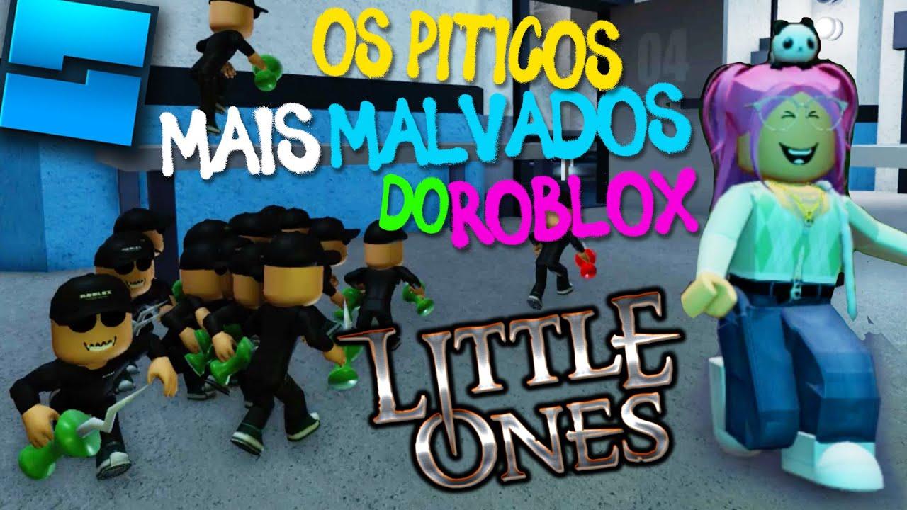 ROBLOX   O ATAQUE DOS PITICOS MAIS MALVADOS LITTLE ONES COM A LULUCA